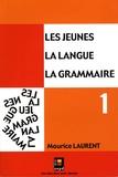 Maurice Laurent - Les jeunes, la langue, la grammaire - Volume 1, Catégories de mots, fonctions dans la phrase.