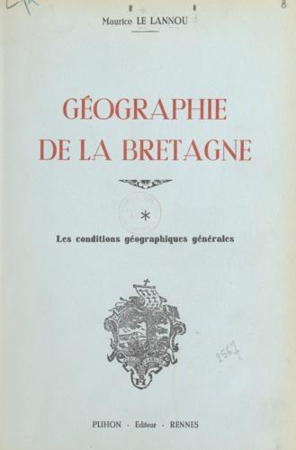 Géographie de la Bretagne (1). Les conditions géographiques générales