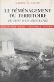 Maurice Le Lannou - Le déménagement du territoire, rêveries d'un géographe.