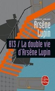 Maurice Leblanc - 813 la double vie d'Arsène Lupin - Arsène Lupin.
