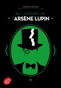 Maurice Leblanc - 813 - La double vie d'Arsène Lupin - Nouvelle édition à l'occasion de la série Netflix.