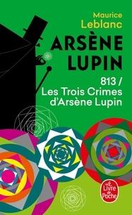 Maurice Leblanc - 813 les trois crimes d'Arsène Lupin - Arsène Lupin.