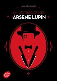 Maurice Leblanc - 813 - Les trois crimes d'Arsène Lupin - Nouvelle édition à l'occasion de la série Netflix.