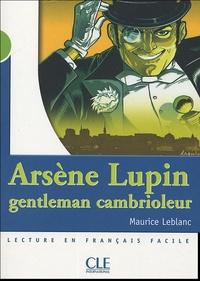 Maurice Leblanc - Arsène Lupin, gentleman cambrioleur - Lecture en français facile niveau 2.