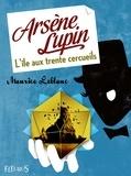 Maurice Leblanc - Arsène Lupin - L'île aux trente cercueils.
