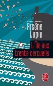 Maurice Leblanc - Arsène Lupin  : L'île aux trente cercueils.
