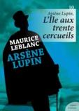 Maurice Leblanc - Arsène Lupin, L'Île aux trente cercueils.