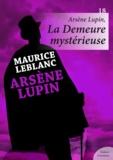 Maurice Leblanc - Arsène Lupin, La Demeure mystérieuse.