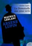 Maurice Leblanc - Arsène Lupin, La Demoiselle aux yeux verts.
