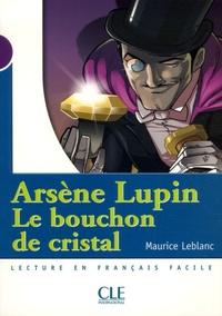 Maurice Leblanc - Arsène Lupin, Le bouchon de cristal - Niveau 1.