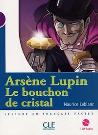 Maurice Leblanc - Arsène Lupin, le bouchon de cristal. 1 CD audio