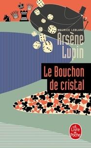 Maurice Leblanc - Arsène Lupin  : Le bouchon de cristal.