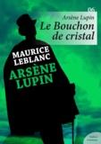 Maurice Leblanc - Arsène Lupin, le Bouchon de cristal.