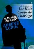 Maurice Leblanc - Arsène Lupin, Les Huit Coups de l'horloge.