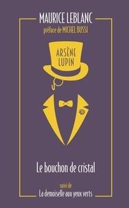 Maurice Leblanc - Arsène Lupin Tome 3 : Le bouchon de cristal - Suivi de La demoiselle aux yeux verts.