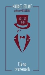 Maurice Leblanc - Arsène Lupin Tome 5 : L'île aux trente cercueils.