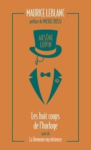 Maurice Leblanc - Arsène Lupin Tome 6 : Les huit coups de l'horloge ; La demeure mystérieuse.