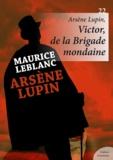 Maurice Leblanc - Arsène Lupin, Victor, de la Brigade mondaine.
