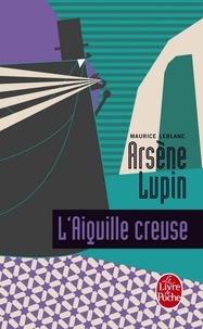 Maurice Leblanc - L'Aiguille creuse - Arsène Lupin.
