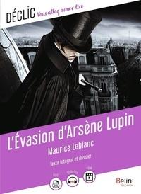 Maurice Leblanc et Cédric Hannedouche - L'évasion d'Arsène Lupin - Déclic, vous allez aimer lire.