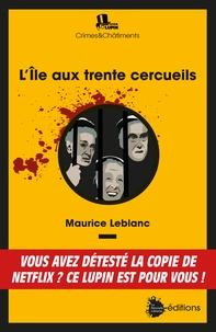 Maurice Leblanc - L'île aux trente cercueils.