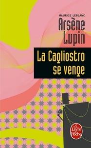 Maurice Leblanc - La Cagliostro se venge - Arsène Lupin.