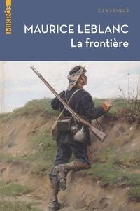 Maurice Leblanc - La frontière.