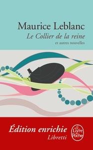 Maurice Leblanc - Le Collier de la reine et autres nouvelles - Arsène Lupin.