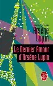 Maurice Leblanc - Le Dernier Amour d'Arsène Lupin - Arsène Lupin.