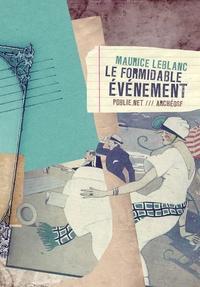 Maurice Leblanc et Philippe Ethuin - Le formidable événement - comment l'inventeur d'Arsène Lupin traverse la Manche à pied!.