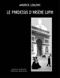 Maurice Leblanc - Le pardessus d'Arsène Lupin.