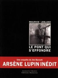 Maurice Leblanc - Le pont qui s'effondre.