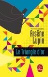 Maurice Leblanc - Le Triangle d'or.