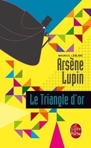 Maurice Leblanc - Le Triangle d'or.