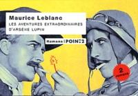 Maurice Leblanc - Les aventures extraordinaires d'Arsène Lupin  : L'aiguille creuse ; Le bouchon de cristal.