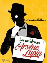 Maurice Leblanc - Les confidences d'Arsène Lupin.