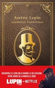 """Maurice Leblanc - Lupin - nouvelle édition de """"Arsène Lupin, gentleman cambrioleur"""" à l'occasion de la série Netflix."""