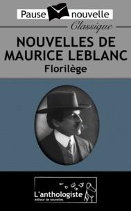 Maurice Leblanc - Nouvelles de Maurice Leblanc, Florilège.
