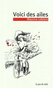 Maurice Leblanc - Voici des ailes.