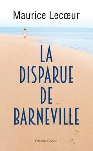 Maurice Lecoeur - La disparue de Barneville - roman.
