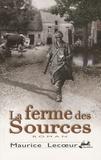 Maurice Lecoeur - La ferme des sources.