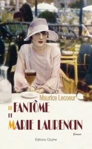 Maurice Lecoeur - Le fantôme de Marie Laurencin.