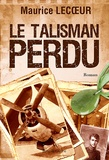 Maurice Lecoeur - Le talisman perdu.