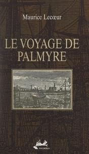 Maurice Lecœur - Le voyage de Palmyre.