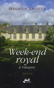 Maurice Lecoeur - Week-end royal à Valognes.