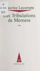 Maurice Lecompte - Les tribulations de Mémère.