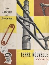 Maurice Lecourt - De la Garonne aux Pyrénées s'éveille une terre nouvelle.
