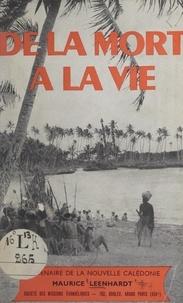 Maurice Leenhardt - Centenaire de la Nouvelle-Calédonie, 1853-1953. De la mort à la vie - L'Évangile en Nouvelle-Calédonie.