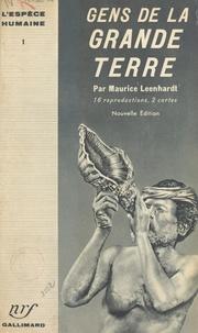 Maurice Leenhardt - Gens de la Grande Terre : Nouvelle Calédonie - 16 reproductions, 2 cartes.