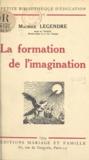 Maurice Legendre - La formation de l'imagination.
